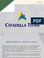 Prezentare Citadella Titan