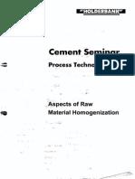 Aspects of Raw Material Homogenization