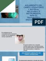 Aislamiento Del Campo Operatorio y Material Necesario e Instrumental Para El Tratamiento Endodontico.