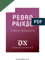 A Musa Irrequieta, Pedro Paixão