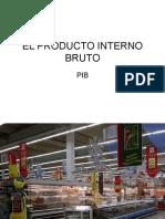 El Producto Interno Bruto
