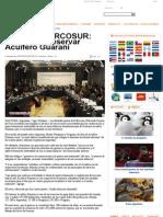 CUMBRE MERCOSUR_ Acuerdan Preservar Acuífero Guaraní