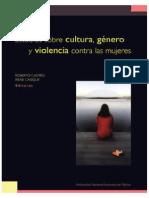 00083.- Castro, Roberto y Casique, Irene (Eds.) - Estudio Sobre Cultura, Genero y Violencia Contra Las Mujeres