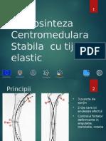 11. Osteosinteza Centromedulara Stabila Elastica Final