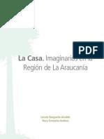 La Casa. Imaginarios de la Región de La Araucanía