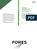 Vinnare och förlorare - FORES Studie 2010:1
