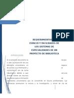 Requerimientos de Espacio y Facilidades de Los Sistemas de Especialidades Del Proyecto de Bibilioteca Universitaria