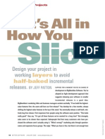 Slice  Design your project in    working layers to avoid   half-baked incremental releases