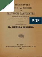 Antecedentes Relativos Al Asesinato de Salvador Sanfuentes Ex-Intendente de Concepción i Coronel Del Ejército Leal de Chile, En La Revolución Del 91. (1892)