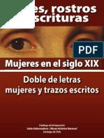 Doble de Letras, Mujeres y Trazos Escritos. Voces, Rostros y Escrituras. Mujeres en El Siglo XIX. (Exposición MHN). (2009)