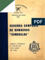 Segunda Compañía de Bomberos Esmeralda. Reseña Histórica a Través de Cien Años de Vida. (1963)