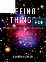 Seeing Things, The Philosophy of Reliable Observation (Robert Hudson)