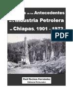 Historia de Los Antecedentes de La Industria Petrolera en Chiapas, 1901 - 1972