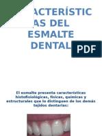CARACTERÍSTICAS DEL ESMALTE DENTAL.pptx