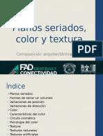 Planos Seriados, Color y Textura