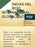 Tendencias Del Comercio Internacional Globalizacion Equipo