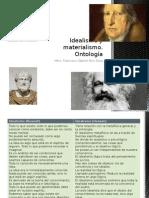 Idealismo y Materialismo