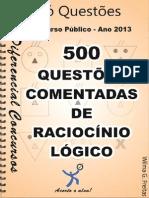 RACIOCINIO LOGICO-500 questoes comentadas.pdf
