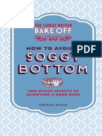 The Great British Bake Off How to Avoid a Soggy Bottom and Other Secrets to Achieving a Good Bake