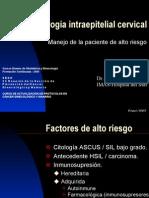 Patología intraepitelial cervical Manejo de la paciente de alto riesgo