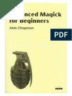 Advanced Magick for Beginners Alan Chapman