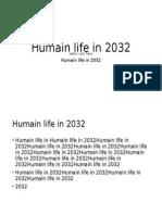 Human Life in 2032