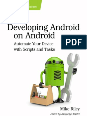 Developing Android on Android Automate Your Device With