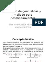 Creación de Geometrías y Mallado Para Desalineamientos