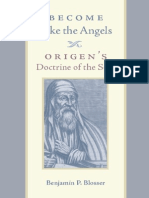 B. Blosser - Become Like the Angels - Origen's Doctrine of the Soul