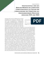 Strategiespiele und das Medium-Werden des Computers. Computerschach als Faktor der Rekonzeptionalisierung des Computers als programmierbare Maschine zwischen 1945 und 1960.