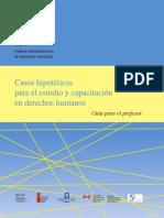 Casos Hipoteticos Para El Estudio y Capacitacion en Derechos Humanos Guia Para El Profesor