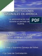Las Instituciones Coloniales en América