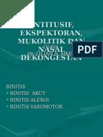 ANTITUSIF, EKSPEKTORAN, MUKOLITIK DAN NASAL DEKONGESTAN.ppt