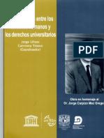 La vinculación entre los derechos humanos y los derechos universitarios. Obra en homenaje al Dr. Jorge Carpizo Mac Gregor