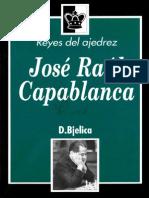 Bjelica - Reyes Del Ajedrez, José Raúl Capablanca