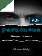 Perdoname (Siempre Te Amare No 2) (Spanish Edition) - Lorena Salaz