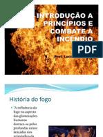 Introdução a Princípios e Combate a Incêndio