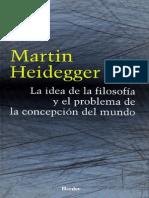 Heidegger, Martin - La Idea de La Filosofia y El Problema de La Concepcion Del Mundo (2)