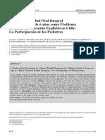 534 Revista Chilena de Pediatría - Noviembre-Diciembre 2009 Programa de Salud Oral Integralpara Niños (as) de 6 años como Problemade Salud con Garantía Explícita en Chile:La Participación de los Pediatras