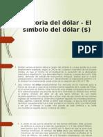 Historia Del Dólar - El Símbolo Del Dólar