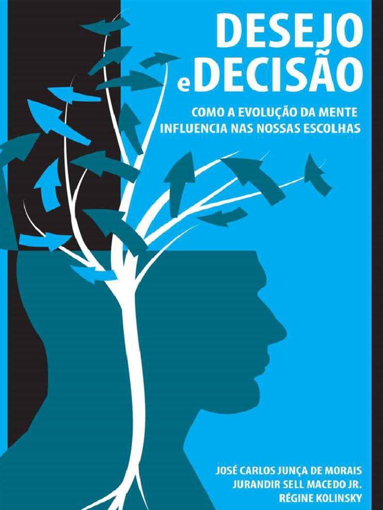 b75af02d51d61d Desejo e Decisão - Junça de Morais | Tomada de Decisões | Economia