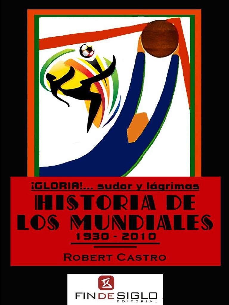 67407a6a98c91 Historia de Los Mundiales (1930 2010)