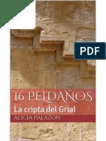 16 Peldaños. La Cripta Del Grial - Alicia Palazón