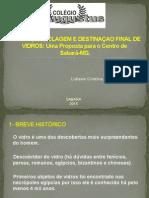 Coleta, Reciclagem e Destinaçao Final de Vidros