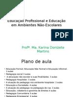 Educação Profissional e Educação Em Ambientes Não-Escolares