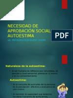 NECESIDAD DE APROBACIÓN SOCIAL AUTOESTIMA . FORTALECIMIENTO DE LA AUTOESTIMA-PATRIMONIO. INPE.ppt