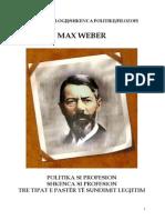 Max Weber POLITIKA SI PROFESION SHKENCA SI PROFESION TRE TIPAT E PASTËR TË SUNDIMIT LEGJITIM .pdf