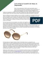 Utilizar Gafas De Sol No Sólo Es Cuestión De Moda, Es Una Protección Indispensable!