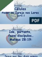 Células - O Poder Da Igreja Nos Lares - Parte 2 2014