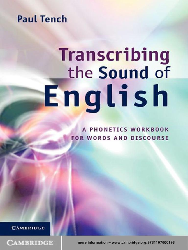 Paul tench transcribing the sound of english a phonetics workbook paul tench transcribing the sound of english a phonetics workbook for words and discourse 2011pdf vowel english language biocorpaavc